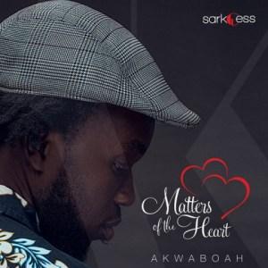 Akwaboah - Matters Of Heart